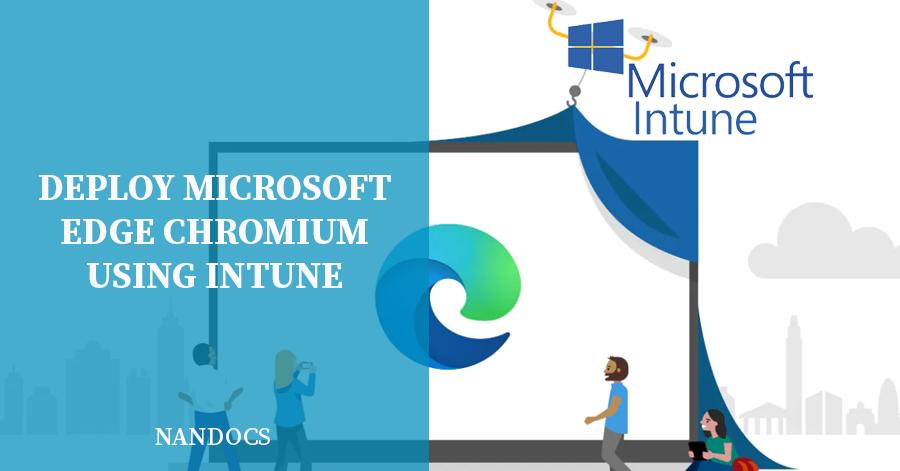 Intune Deploy Microsoft Edge Chromium
