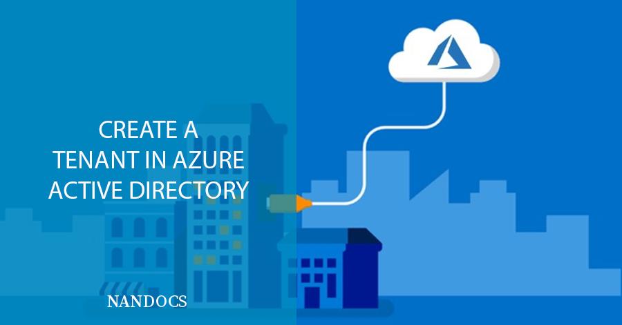 Create a Tenant in Azure Active Directory