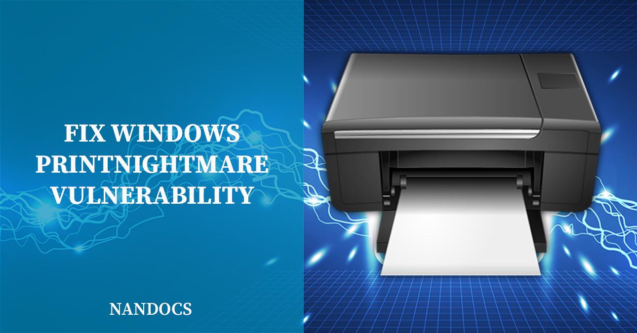 PrintNightmare How to Fix Windows Vulnerability CVE-2021-34527