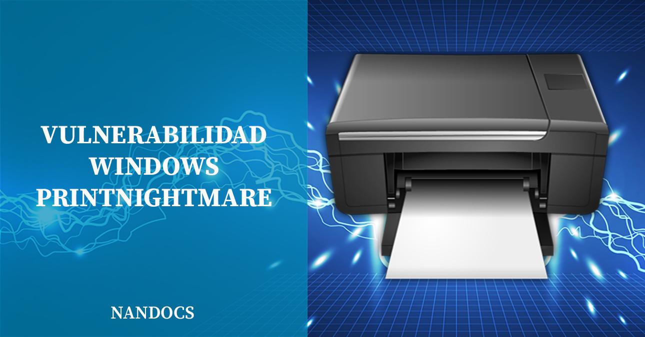 PrintNightmare: Solución a Vulnerabilidad Windows CVE-2021-34527
